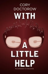 With a Little Help ebook by Cory Doctorow