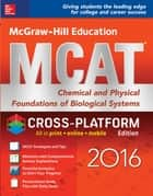 McGraw-Hill Education MCAT: Chemical and Physical Foundations of Biological Systems 2016, Cross-Platform Edition ebook by George J. Hademenos