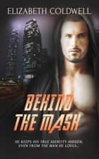 Behind The Mask ebook by Elizabeth Coldwell