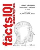 e-Study Guide for: Procedure and Theory for Administrative Professionals ebook by Cram101 Textbook Reviews