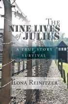 The Nine Lives of Julius ebook by Ilona Reinitzer