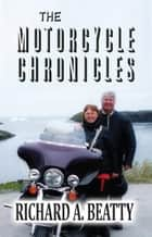 The Motorcycle Chronicles ebook by