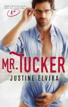 Mr. Tucker ebook by Justine Elvira