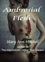 Ambrosial Flesh ebook by Mary Ann Mitchell