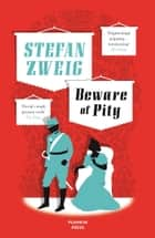 Beware of Pity eBook by Stefan Zweig, Anthea Bell