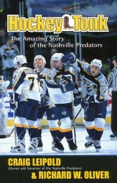 Hockey Tonk - The Amazing Story of the Nashville Predators ebook by Craig Leipold
