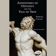 Adventures of Odysseus & The Tale of Troy audiobook by Padraic Colum