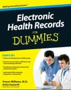Electronic Health Records For Dummies ebook by Trenor Williams, Anita Samarth