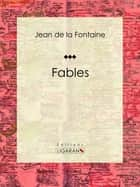 Les Fables ebook by Jean de La Fontaine, Ligaran