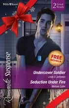 Romantic Suspense Duo Plus Bonus Novella - Undercover Soldier / Seduction Under Fire / Wrong Place, Right Girl ebook by Linda O. Johnston, Melissa Cutler, Marie Ferrarella