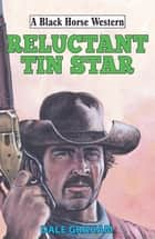 Reluctant Tin Star 電子書 by Dale Graham