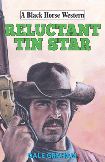 Reluctant Tin Star ebook by Dale Graham