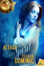 Aether Spirit ebook by Cecilia Dominic