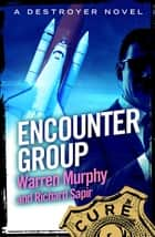 Encounter Group - Number 56 in Series ebook by Richard Sapir, Warren Murphy