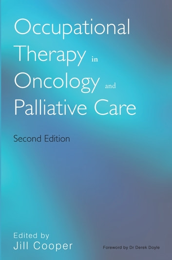 Occupational Therapy in Oncology and Palliative Care ebook by
