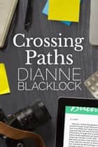 Crossing Paths 電子書 by Dianne Blacklock