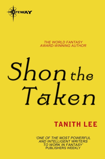 Shon the Taken ebook by Tanith Lee