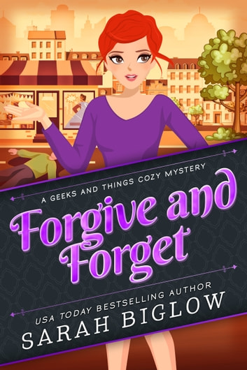 Forgive and Forget ebook by Sarah Biglow