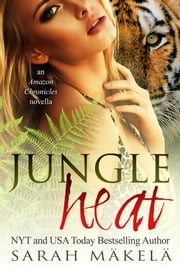 Jungle Heat - Shifter Romance ebook by Sarah Makela