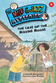 The Case of the Missing Moose (Book 6)