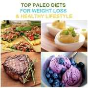 Top Paleo Diets for Weight Loss & Healthy Lifestyle ebook by Safwan Khan