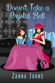 Doesn't Take a Crystal Ball ebook by Zanna Johns