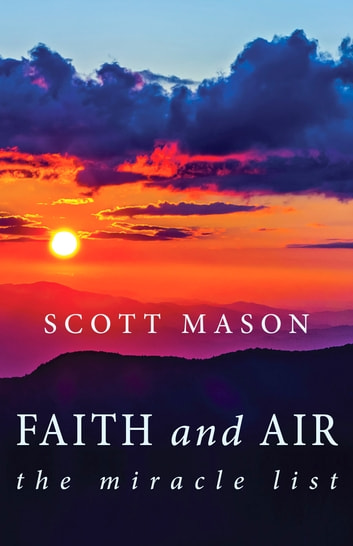 Faith and air ebook by scott mason 9781611532241 rakuten kobo faith and air the miracle list ebook by scott mason fandeluxe Document