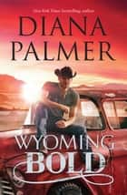 Wyoming Bold ebook by