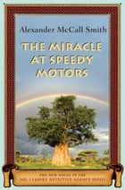 The Miracle at Speedy Motors ebook by Alexander McCall Smith