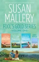 Fool's Gold Series Volume 1/Chasing Perfect/Almost Perfect/Sister Of The Bride/Finding Perfect ebook by SUSAN MALLERY