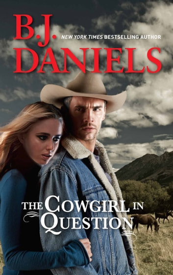 The Cowgirl in Question - A Western Romance Novel ebook by B.J. Daniels