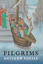 Pilgrims ebook by Matthew Kneale