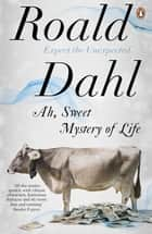 Ah, Sweet Mystery of Life ebook by