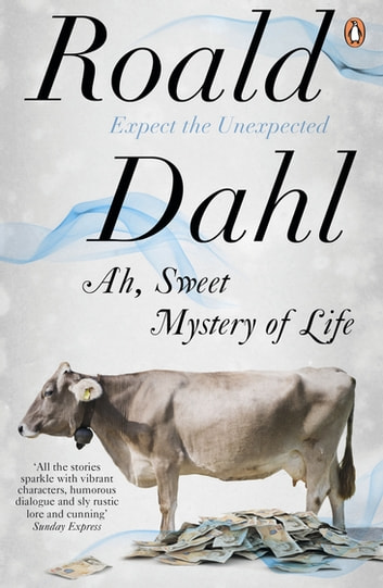 Ah, Sweet Mystery of Life ebook by Roald Dahl