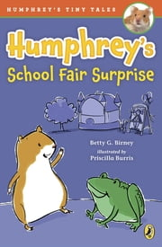 Humphrey's School Fair Surprise ebook by Betty G. Birney,Priscilla Burris