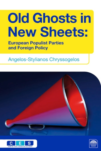 Old Ghosts in New Sheets - European Populist Parties and Foreign Policy ebook by Angelos-Stylianos Chryssogelos