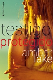 Testigo protegido ebook by Amber Lake