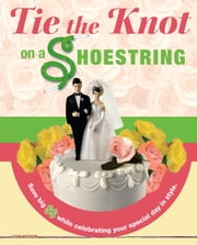 Tie The Knot On A Shoestring ebook by Leah Ingram