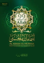 Al Asmaa Ul Husnaa - How To Live By The Names of Allah ebook by Abdulazeez Abdulraheem
