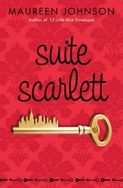 Suite Scarlett ebook by Maureen Johnson