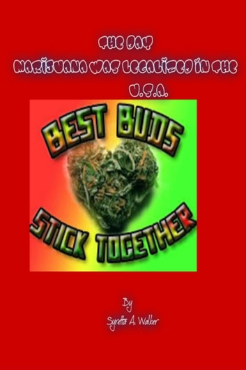 The Day Marijuana Was Legalized In The U.S.A. ebook by Syretta A Walker