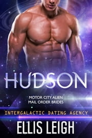 Hudson - Intergalactic Dating Agency ebook by Ellis Leigh