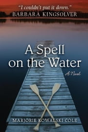 A Spell on the Water ebook by Marjorie Kowalski Cole