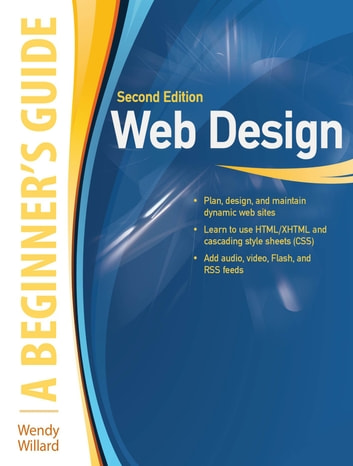 Web Design: A Beginner's Guide Second Edition ebook by Wendy Willard