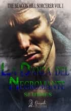 La Danza del Negromante ebook by SJ Himes