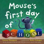Mouse's First Day of School - with audio recording ebook by Lauren Thompson,Buket Erdogan