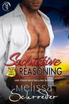 Seductive Reasoning ebook door Melissa Schroeder