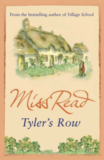 Tyler's Row - The fifth novel in the Fairacre series ebook by Miss Read