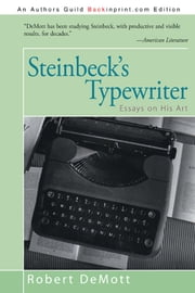 Steinbeck's Typewriter - Essays on His Art ebook by Robert DeMott