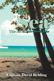 The Sea - The Adventure-Book One ebook by David Belding